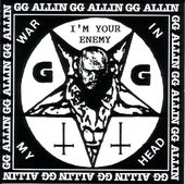 War in My Head - I'm Your Enemy (GG Allin &