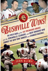 Baseball - Bushville Wins!: The Wild Saga of the