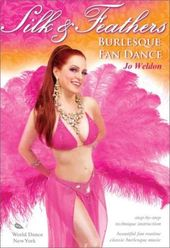 Jo Weldon: Silk & Feathers - Burlesque Fan Dance