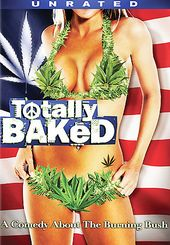Totally Baked (Unrated)