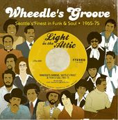 Wheedle's Groove: Seattle's Finest In Funk & Soul