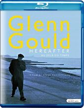Glenn Gould - Hereafter (Blu-ray)