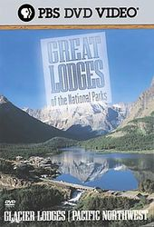 Great Lodges of the National Parks - Glacier