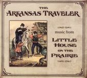The Arkansas Traveler: Music from Little House on