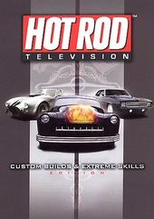 Hot Rod Television - Custom Builds & Extreme