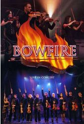 Bowfire: Live in Concert