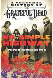 Grateful Dead - No Simple Highway: A Cultural