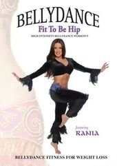Rania: Bellydance - Fit to Be Hip