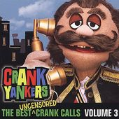 Crank Yankers: The Best Uncensored Crank Calls,
