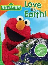 Sesame Street: Love the Earth!