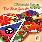 Classic '60s: The Beat Goes On