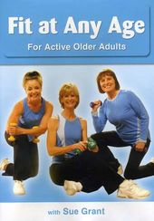 Sue Grant: Fit at Any Age for Older Active Adults