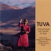 Tuva: Voices From the Center of Asia