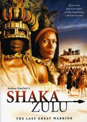Shaka Zulu - The Last Great Warrior