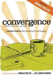 Convergence: Spiritual Practices - How to Meet
