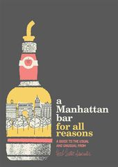 A Manhattan Bar for All Reasons: A Guide to the