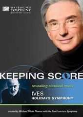 Keeping Score: Ives - Holiday Symphony