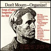 Don't Mourn - Organize!: Songs of Labor