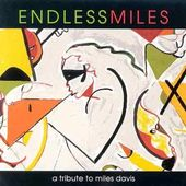 Endless Miles: A Tribute to Miles Davis (Live)