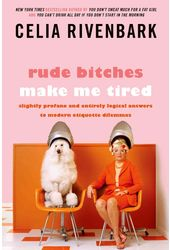 Rude Bitches Make Me Tired: Slightly Profane and