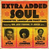 Extra Added Soul: Crossover, Modern and Funky Soul