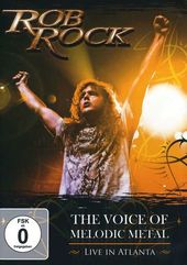 Rob Rock: The Voice of Melodic Metal - Live in