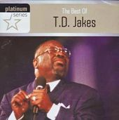 The Best of T.D. Jakes: Platinum Series