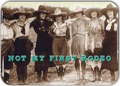 "Cowgirls: Not My First Rodeo - 7"" x 5"" Melanine"
