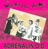 The Wacky Hi-Jinks of...Adrenalin O.D. (2-CD)
