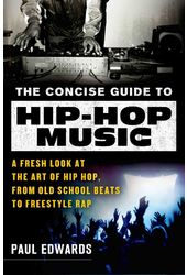 The Concise Guide to Hip-Hop Music: A Fresh Look