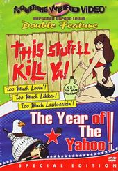 This Stuff'll Kill Ya / The Year of the Yahoo -