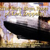 Early Blues Roots of Led Zeppelin