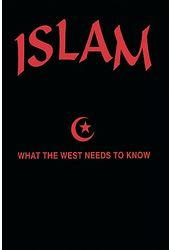Islam What the West Needs To
