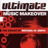 Ultimate Music Makeover: The Songs of Michael W.