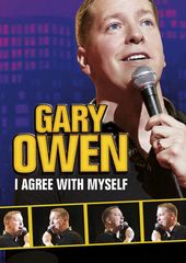 Gary Owen: I Agree With Myself