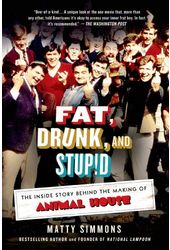 Fat, Drunk, and Stupid: The Inside Story Behind