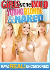 Girls Gone Wild: Young, Blonde and Naked