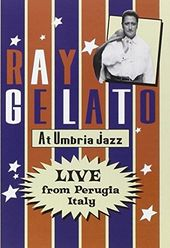 Ray Gelato - At Umbria Jazz: Live from Perugia,