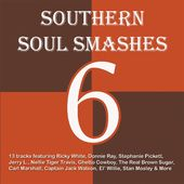 Sourthern Soul Smashes 6