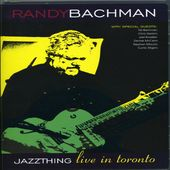 Randy Bachman - Jazz Thing: Live in Toronto