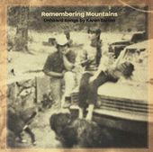 Remembering Mountains - Unheard Songs by Karen