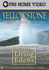 The Living EdensYellowstone - America's Sacred