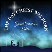 The Day Christ Was Born: Gospel Christmas