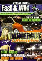 Fast & Wild: Dangerous Lifestyles