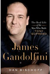 James Gandolfini: The Real Life of the Man Who