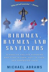 Birdmen, Batmen, and Skyflyers: Wingsuits and the