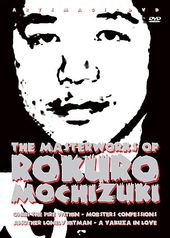 The Masterworks of Rokuro Mochizuki (4-DVD)