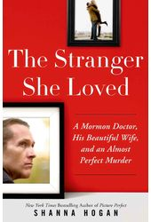 The Stranger She Loved: A Mormon Doctor, His