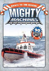 Mighty Machines - Boats to the Rescue