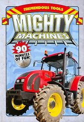 Mighty Machines - Tremendous Tools